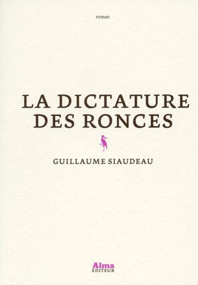 LA DICTATURE DES RONCES
