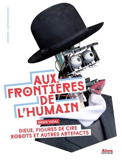 AUX FRONTIERES DE L'HUMAIN