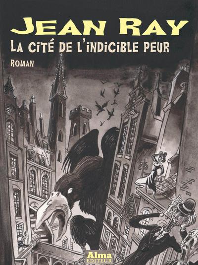 LA CITE DE L'INDICIBLE PEUR