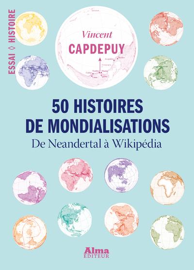 50 HISTOIRES DE MONDIALISATIONS