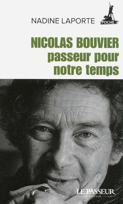 NICOLAS BOUVIER, PASSEUR POUR NOTRE TEMPS