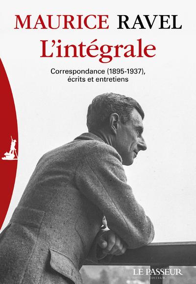 L'INTEGRALE - CORRESPONDANCE (1895-1937) ECRITS ETENTRETIENS