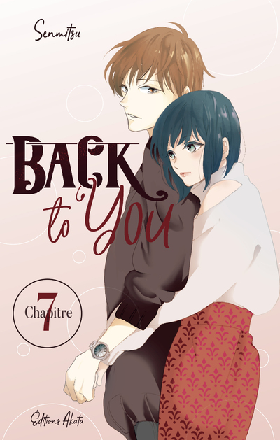BACK TO YOU - CHAPITRE 7