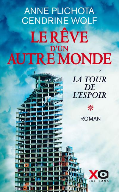 LE REVE D'UN AUTRE MONDE - TOME 1 LA TOUR DE L'ESPOIR