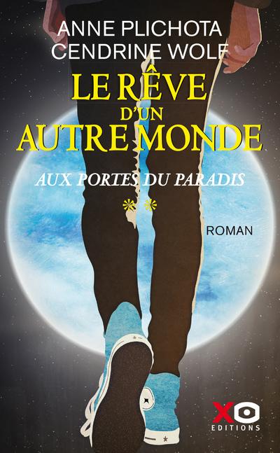 LE REVE D'UN AUTRE MONDE - TOME 2 AUX PORTES DU PARADIS
