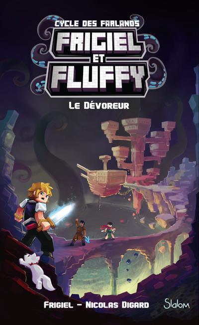 FRIGIEL ET FLUFFY, LE CYCLE DES FARLANDS - TOME 2 LE DEVOREUR