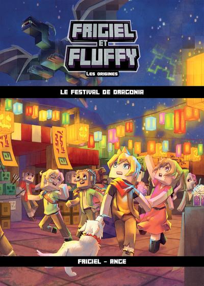 FRIGIEL ET FLUFFY LES ORIGINES - TOME 3 LE FESTIVAL DE DRAGONIA