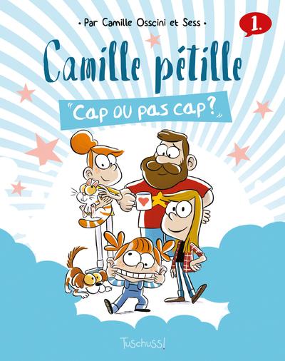 CAMILLE PETILLE - TOME 1 CAP OU PAS CAP ?
