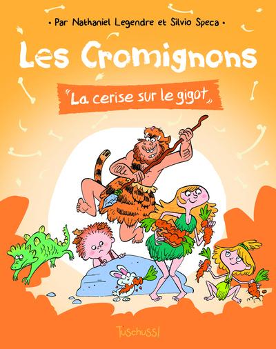 LES CROMIGNONS - LA CERISE SUR LE GIGOT