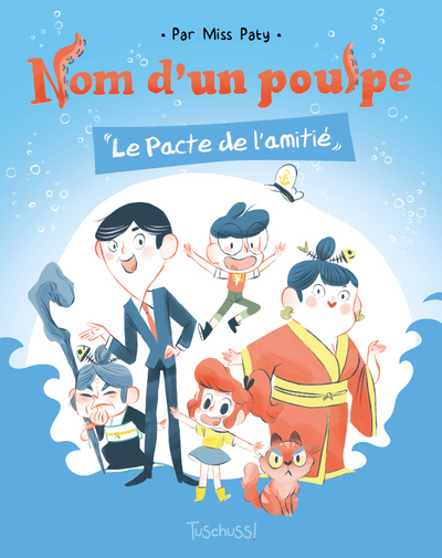 NOM D'UN POULPE - LE PACTE DE L'AMITIE