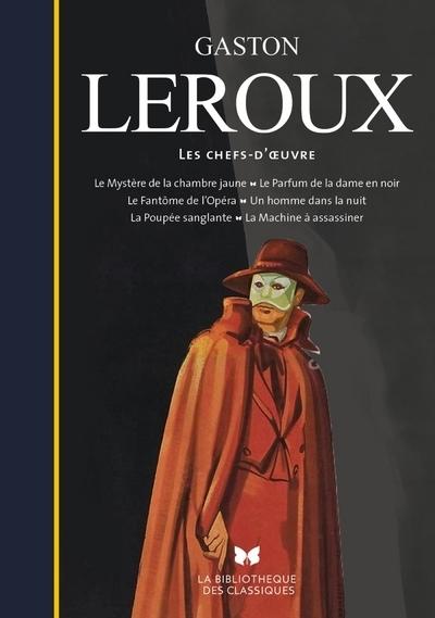 GASTON LEROUX - LES CHEFS-D'OEUVRE