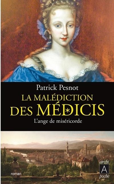 LA MALEDICTION DES MEDICIS - TOME 3 L'ANGE DE MISERICORDE