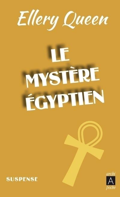 LE MYSTERE EGYPTIEN