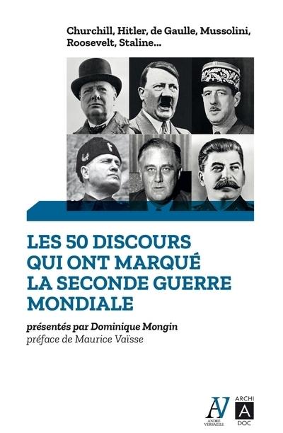 LES 50 DISCOURS QUI ONT MARQUE LA SECONDE GUERRE MONDIALE
