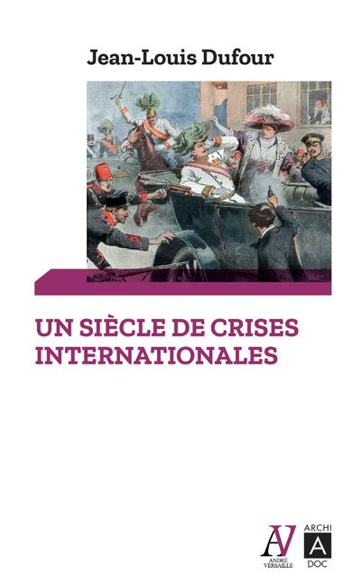 UN SIECLE DE CRISES INTERNATIONALES