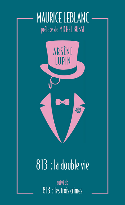 813 - LA DOUBLE VIE D'ARSENE LUPIN - LES TROIS CRIMES D'ARSENE LUPIN