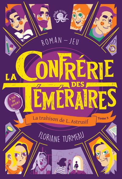 LA CONFRERIE DES TEMERAIRES - TOME 3 LA TRAHISON DE L. ASTRUSIF - LECTURE ROMAN JEUNESSE ENQUETE - D