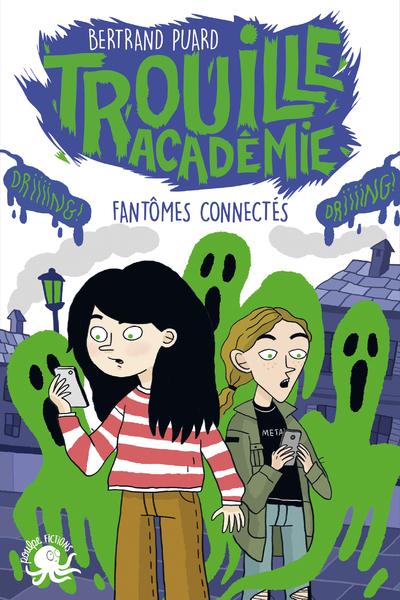 TROUILLE ACADEMIE - FANTOMES CONNECTES