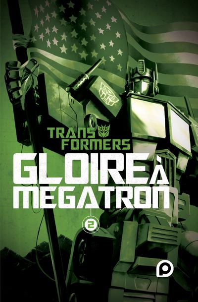 TRANSFORMERS GLOIRE A MEGATRON - TOME 2
