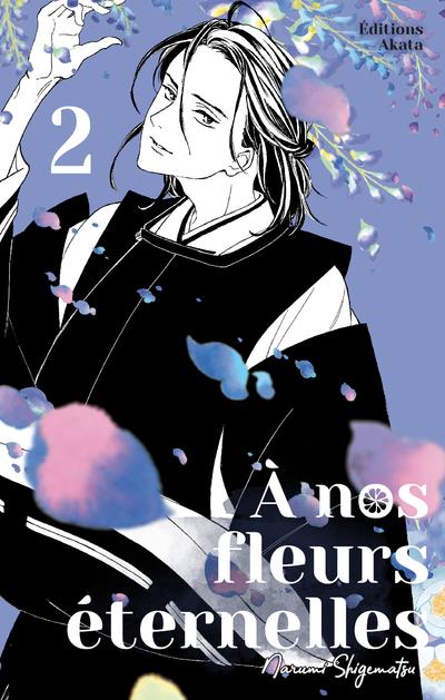 A NOS FLEURS ETERNELLES - TOME 2