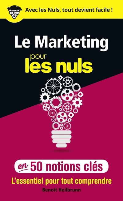 LE MARKETING POUR LES NULS - EN 50 NOTIONS CLES