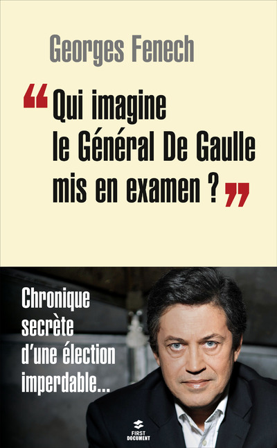 """QUI IMAGINE LE GENERAL DE GAULLE MIS EN EXAMEN ?"""