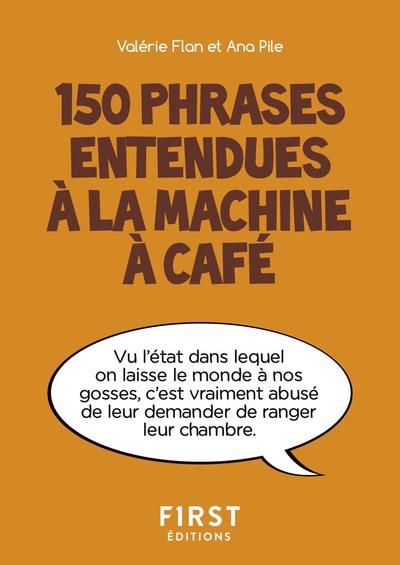 PETIT LIVRE DE - 150 PHRASES ENTENDUES A LA MACHINE A CAFE