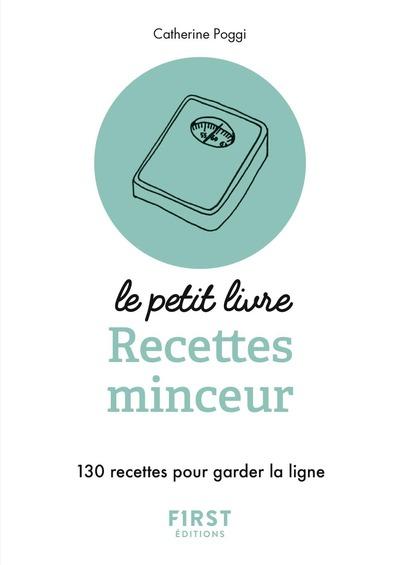 PETIT LIVRE DE - RECETTES MINCEUR - 130 RECETTES POUR GARDER LA LIGNE