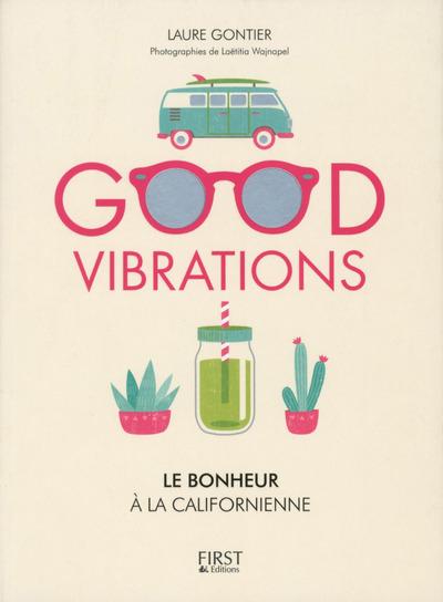 GOOD VIBRATIONS, LE BONHEUR A LA CALIFORNIENNE