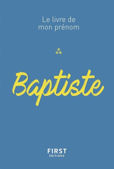 BAPTISTE - LE LIVRE DE MON PRENOM