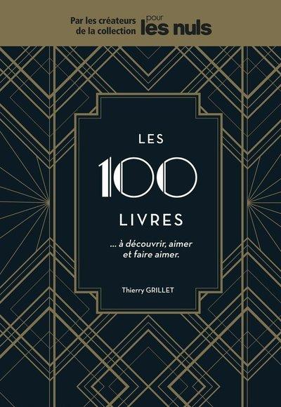 LES 100 LIVRES...A DECOUVRIR, AIMER ET FAIRE AIMERPOUR LES NULS