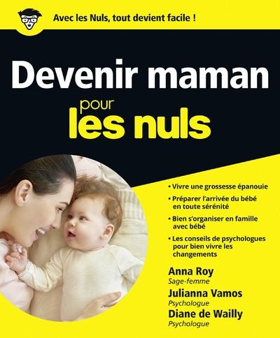 DEVENIR MAMAN POUR LES NULS