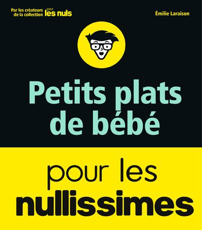PETITS PLATS DE BEBE POUR LES NULLISSIMES