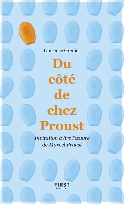 DU COTE DE CHEZ PROUST - INVITATION A LIRE L'OEUVRE DE MARCEL PROUST