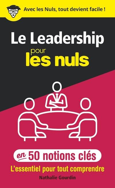 LE LEADERSHIP POUR LES NULS EN 50 NOTIONS CLES