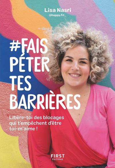 #FAIS PETER TES BARRIERES - LIBERE-TOI DES BLOCAGES QUI T'EMPECHENT D'ETRE TOI-M'AIME !