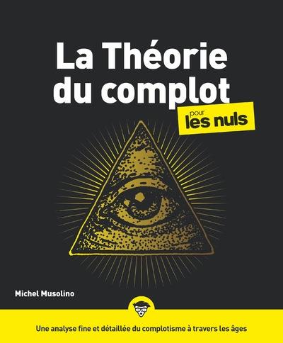LA THEORIE DU COMPLOT POUR LES NULS