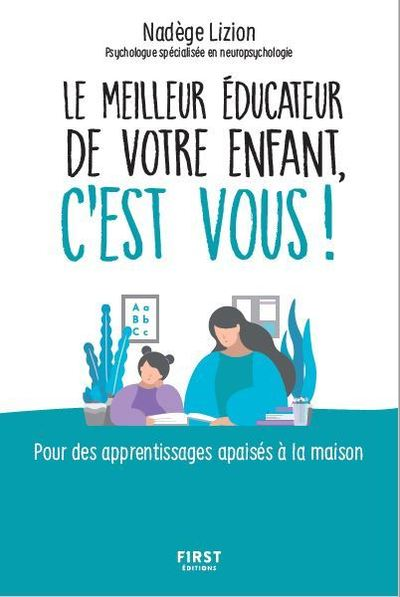 LE MEILLEUR EDUCATEUR DE VOTRE ENFANT, C'EST VOUS !