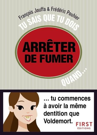 TU SAIS QUE TU DOIS ARRETER DE FUMER QUAND...
