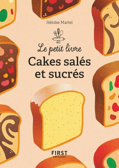 LE PETIT LIVRE DE - CAKES SALES ET SUCRES