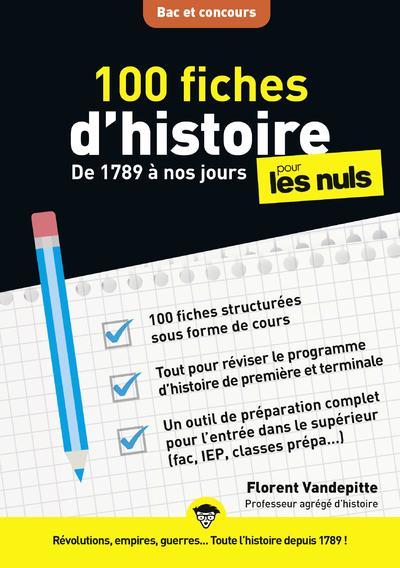 100 FICHES D'HISTOIRE POUR LES NULS CONCOURS - DE 1789 A NOS JOURS