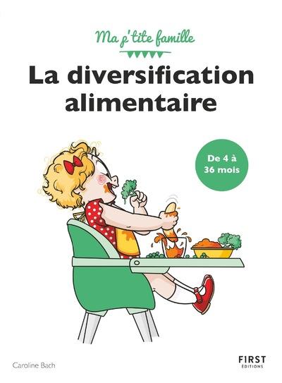 MA P'TITE FAMILLE - LA DIVERSIFICATION ALIMENTAIREDE 4 A 36 MOIS