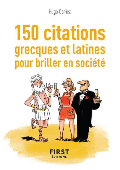 PETIT LIVRE DE - 150 CITATIONS GRECQUES ET LATINESPOUR BRILLER EN SOCIETE