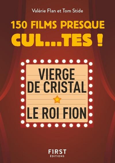 PETIT LIVRE DE - 150 FILMS PRESQUE CUL...TES !