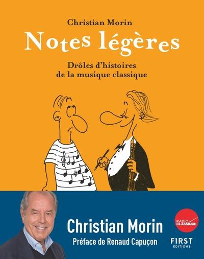 NOTES LEGERES - DROLES D'HISTOIRES DE LA MUSIQUE CLASSIQUE