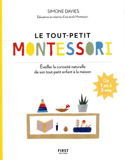LE TOUT-PETIT MONTESSORI - GUIDE DES PARENTS POUR FAIRE POUSSER UNE JEUNE PLANTE CURIEUSE ET RESPONS
