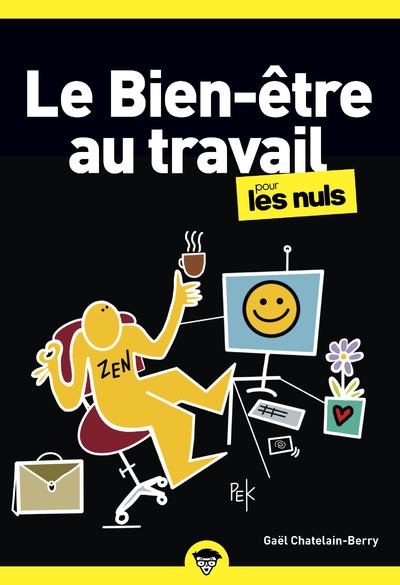 LE BIEN-ETRE AU TRAVAIL POUR LES NULS POCHE