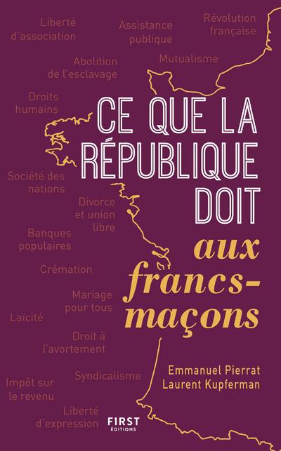 CE QUE LA FRANCE DOIT AUX FRANCS-MACONS, 2E EDITION