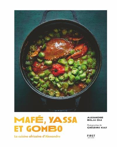 MAFE, YASSA ET GOMBO - LA CUISINE AFRICAINE D'ALEXANDRE