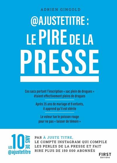 @AJUSTETITRE : LE PIRE DE LA PRESSE